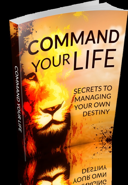 Product picture Command Your Life Managing Your Own Destiny